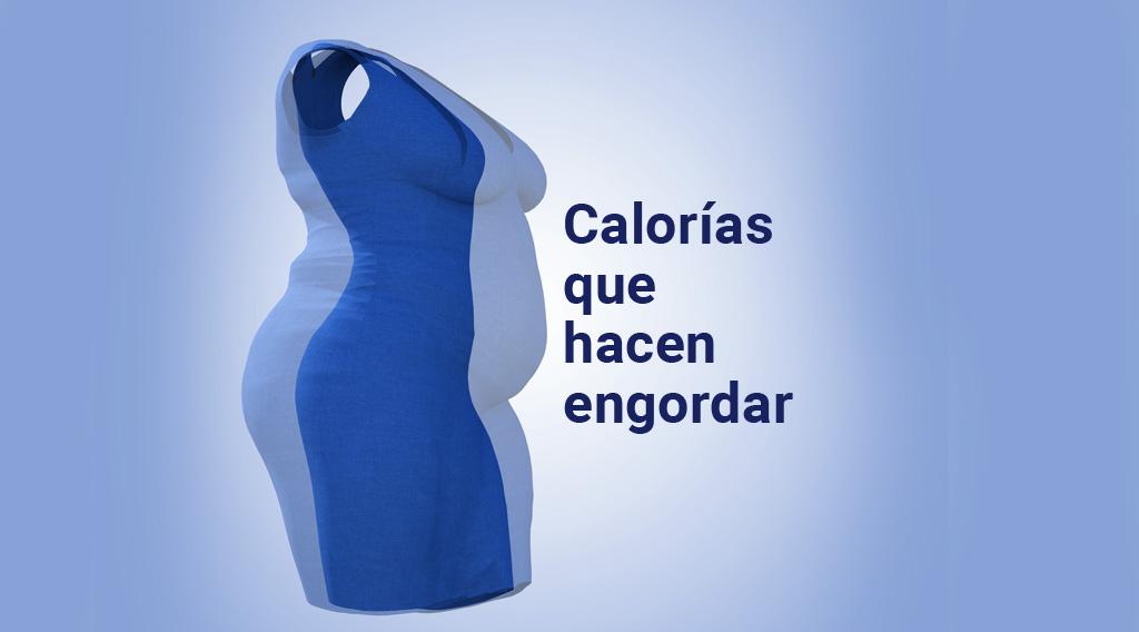 Conoce las calorías que hacen engordar para evitarlas